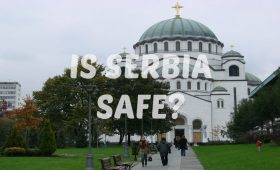 Is Serbia and Belgrade safe?